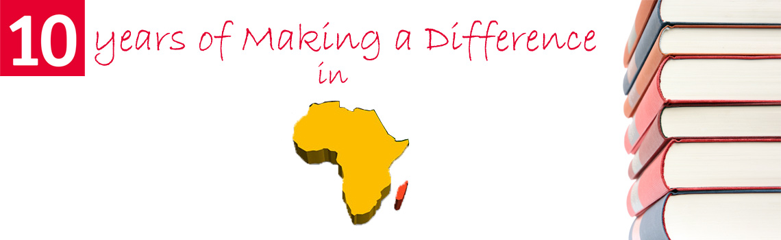 MARKING 10 YEARS OF MAKING A DIFFERENCE IN AFRICA